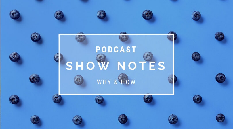 podcast show notes | Blubrry
